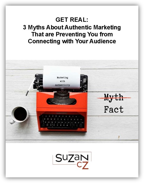 3 Myths about Marketing with Authenticity
