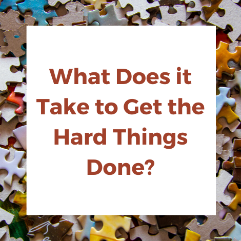 getting the hard things done