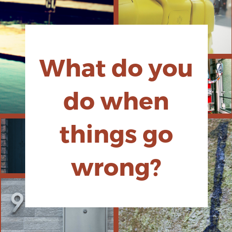 what do you do when something goes wrong